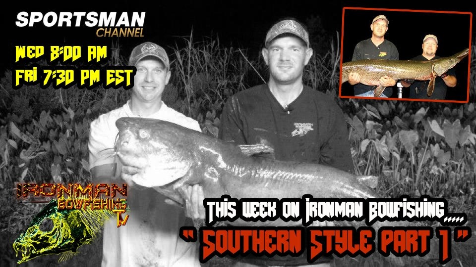 Southern Style Bowfishing Show on The Sportsman Channel